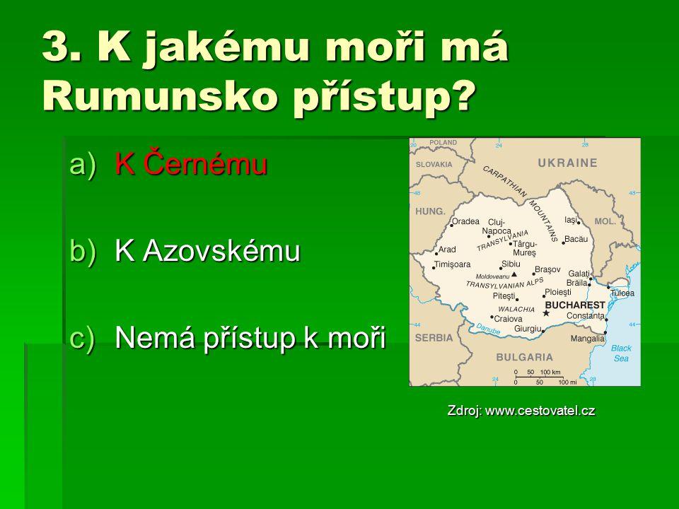 3. K jakému moři má Rumunsko přístup