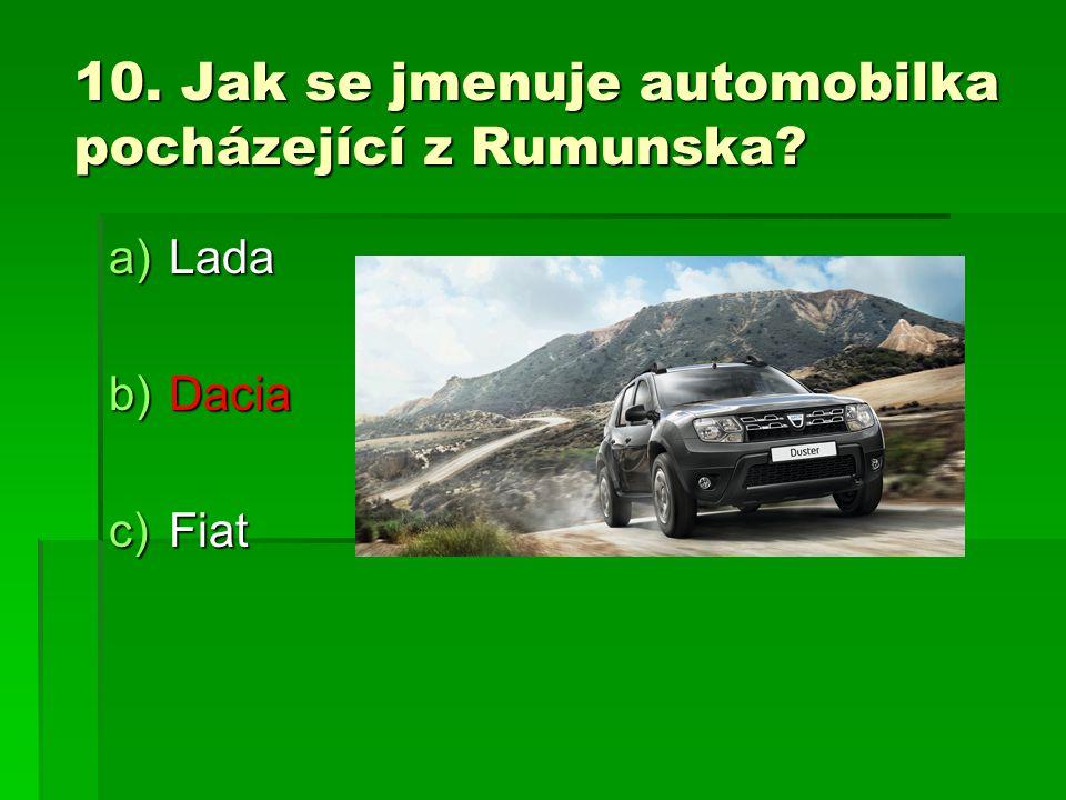 10. Jak se jmenuje automobilka pocházející z Rumunska