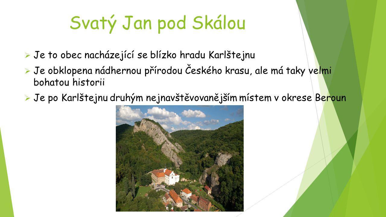 Svatý Jan pod Skálou Je to obec nacházející se blízko hradu Karlštejnu