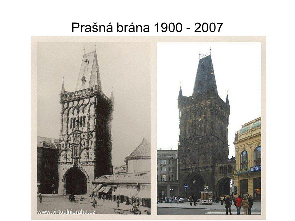 Prašná brána 1900 - 2007