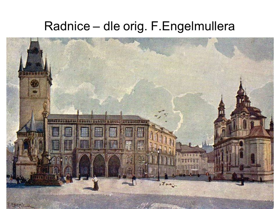 Radnice – dle orig. F.Engelmullera