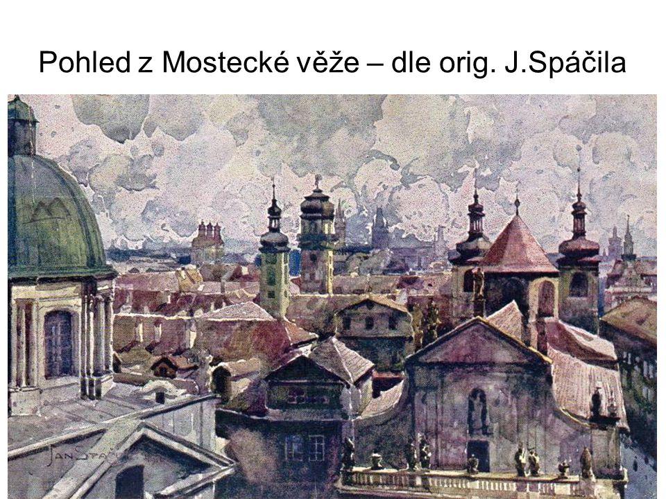 Pohled z Mostecké věže – dle orig. J.Spáčila