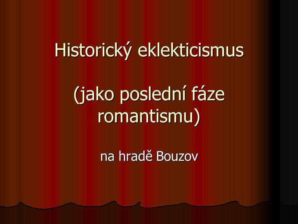 Historický eklekticismus (jako poslední fáze romantismu)