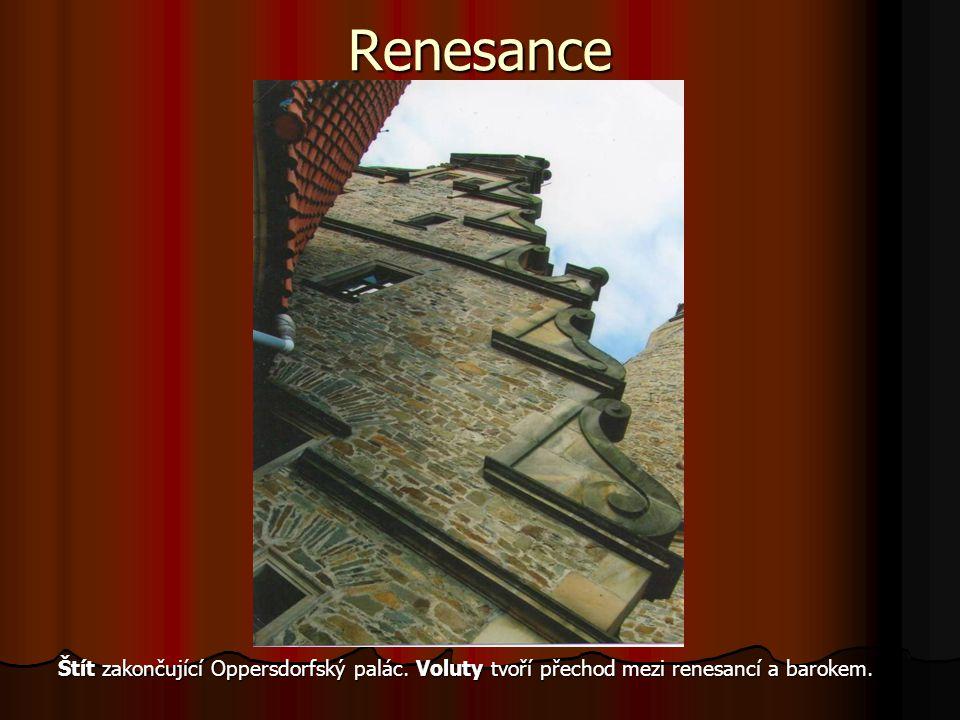 Renesance Štít zakončující Oppersdorfský palác. Voluty tvoří přechod mezi renesancí a barokem.
