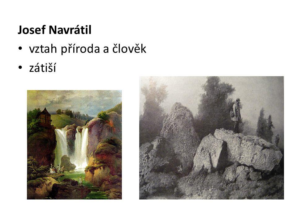Josef Navrátil vztah příroda a člověk zátiší