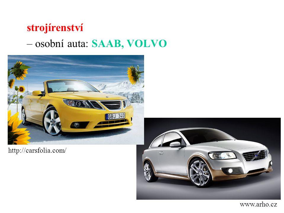 strojírenství – osobní auta: SAAB, VOLVO