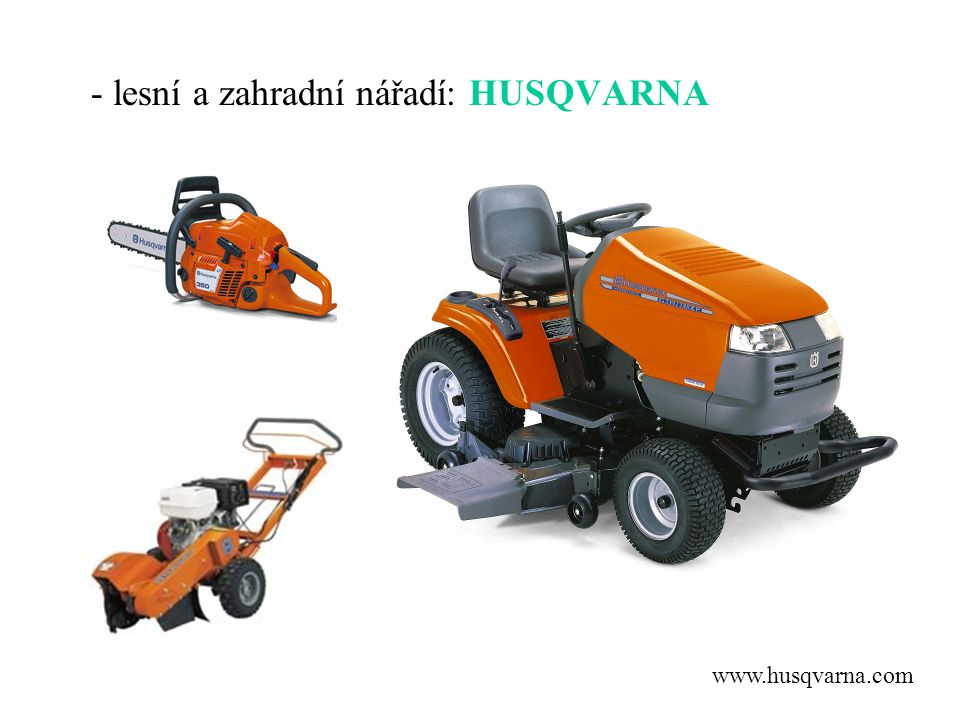- lesní a zahradní nářadí: HUSQVARNA
