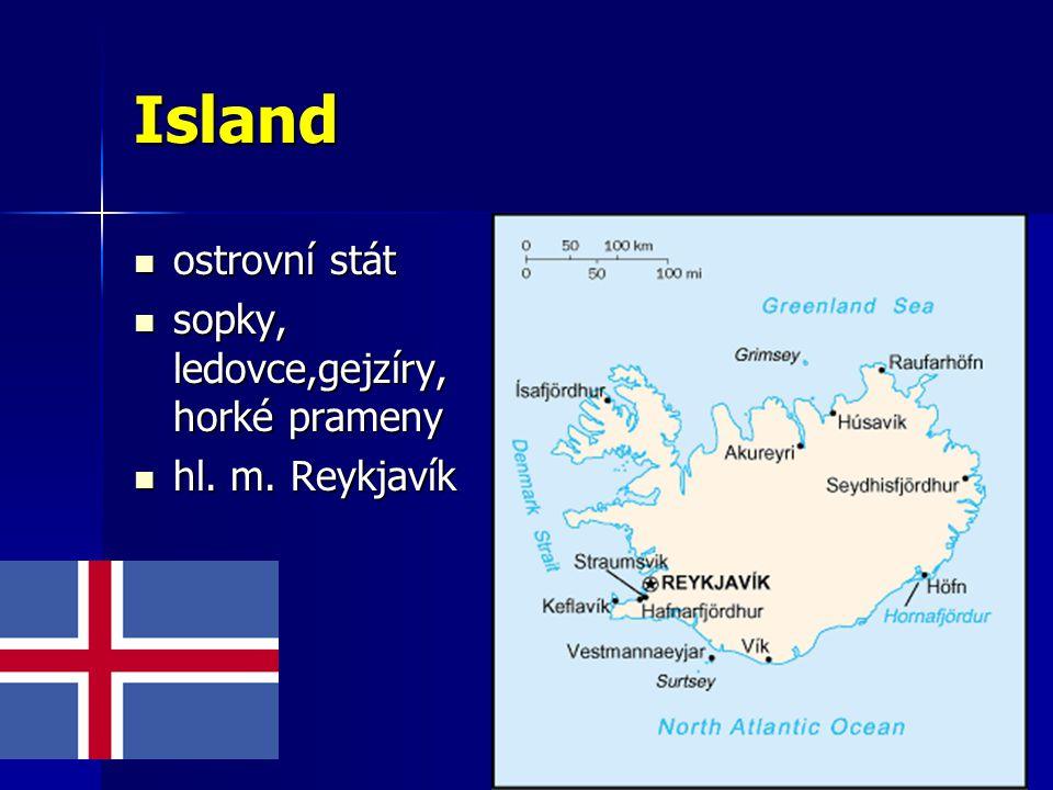 Island ostrovní stát sopky, ledovce,gejzíry, horké prameny