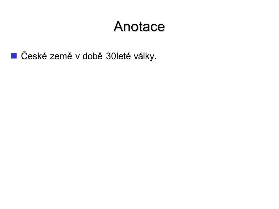 Anotace České země v době 30leté války.