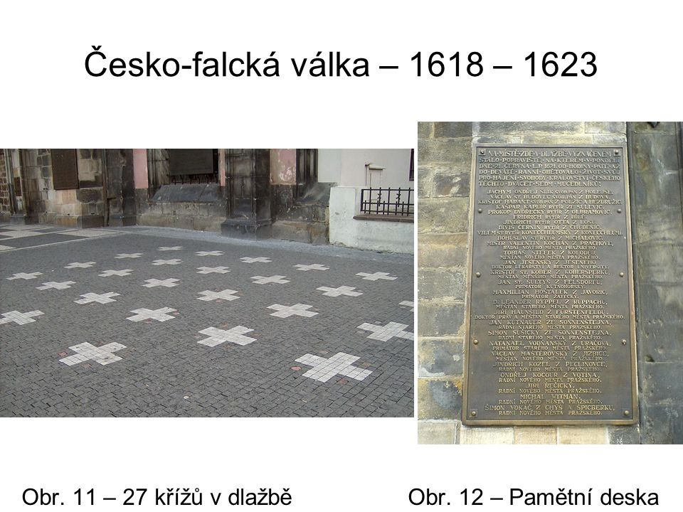 Česko-falcká válka – 1618 – 1623 Obr. 11 – 27 křížů v dlažbě Obr.