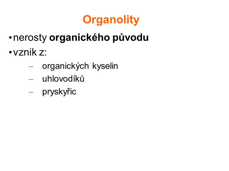 Organolity nerosty organického původu vznik z: organických kyselin