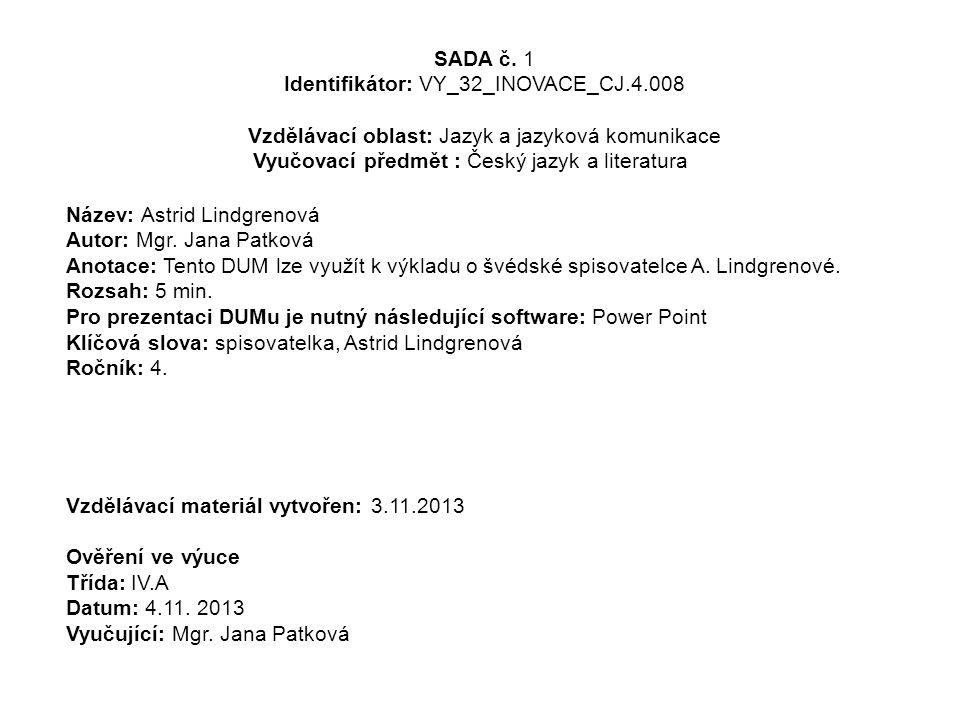 SADA č. 1 Identifikátor: VY_32_INOVACE_CJ. 4