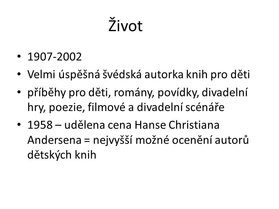 Život 1907-2002 Velmi úspěšná švédská autorka knih pro děti