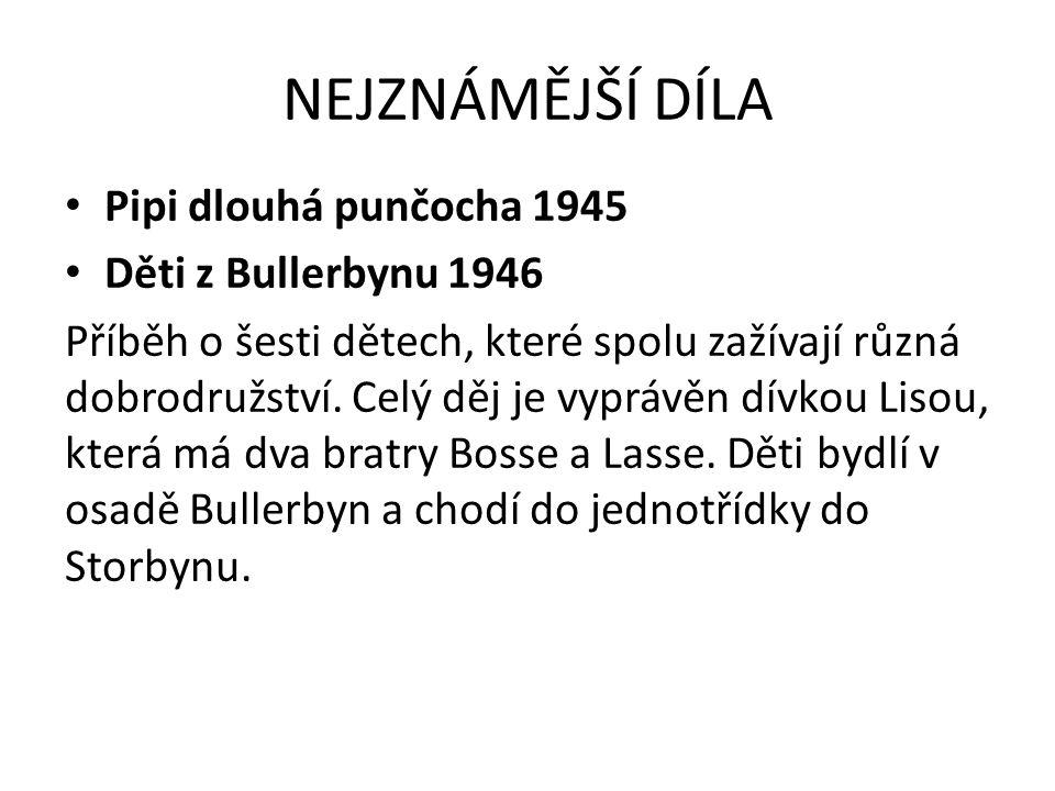 NEJZNÁMĚJŠÍ DÍLA Pipi dlouhá punčocha 1945 Děti z Bullerbynu 1946