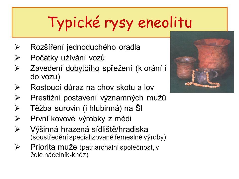 Typické rysy eneolitu Rozšíření jednoduchého oradla
