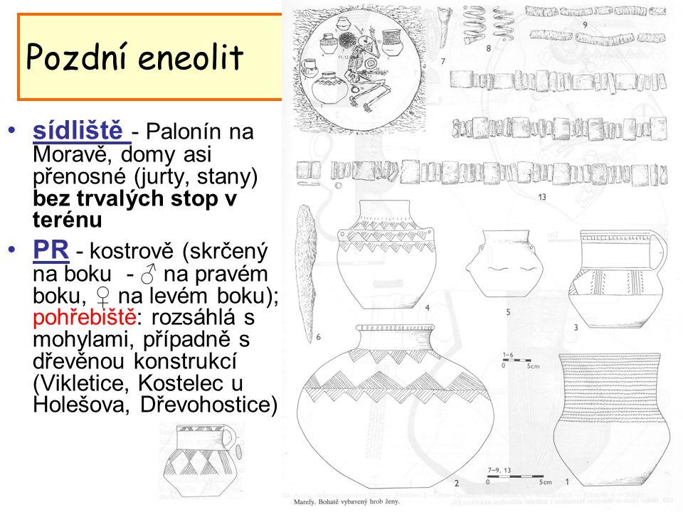 Pozdní eneolit sídliště - Palonín na Moravě, domy asi přenosné (jurty, stany) bez trvalých stop v terénu.