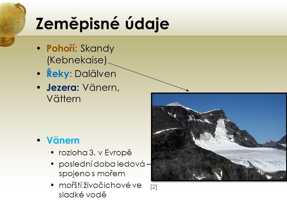 Zeměpisné údaje Pohoří: Skandy (Kebnekaise) Řeky: Dalälven