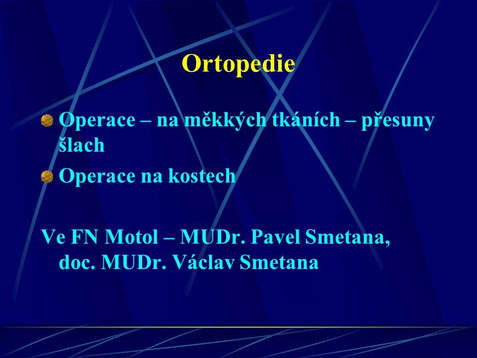 Ortopedie Operace – na měkkých tkáních – přesuny šlach