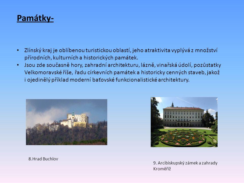 Památky- Zlínský kraj je oblíbenou turistickou oblastí, jeho atraktivita vyplývá z množství přírodních, kulturních a historických památek.