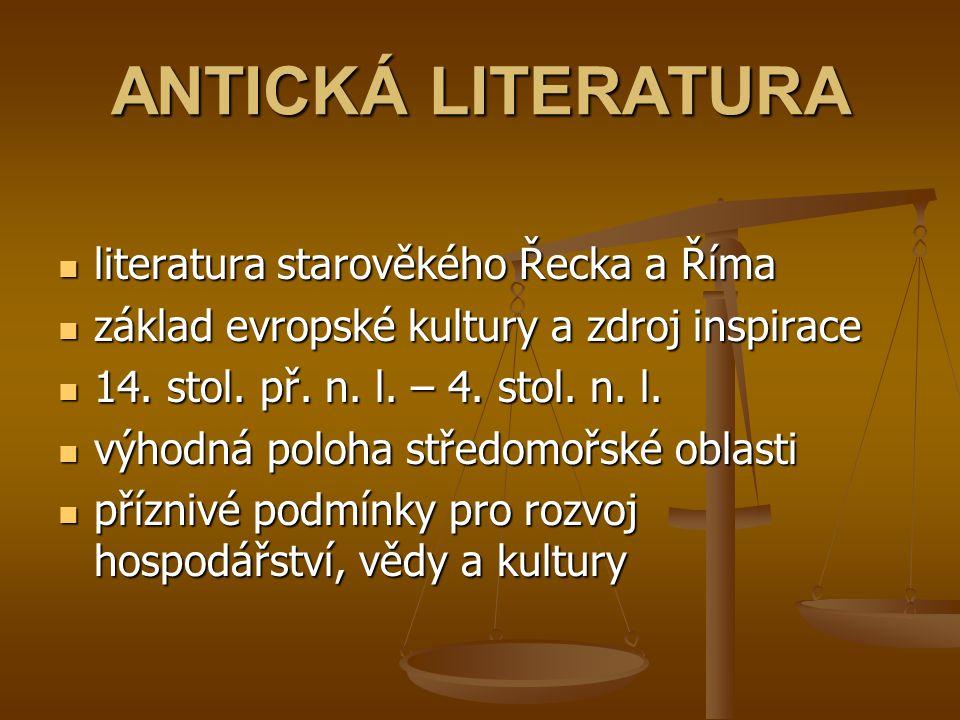 ANTICKÁ LITERATURA literatura starověkého Řecka a Říma