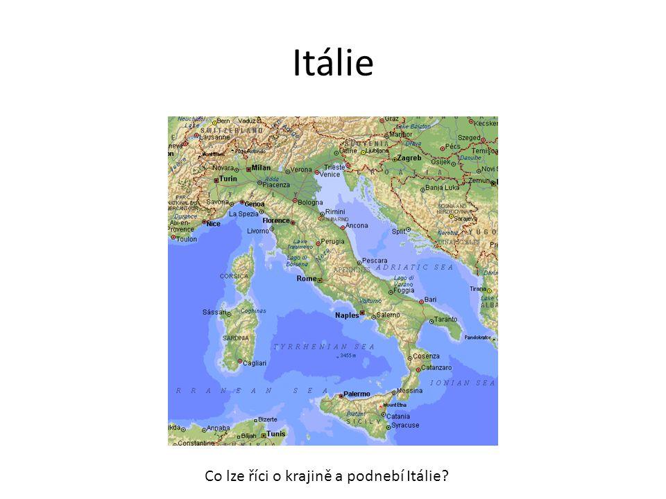 Itálie Co lze říci o krajině a podnebí Itálie