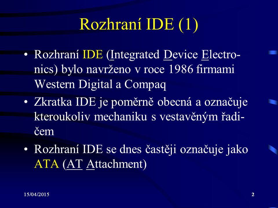 Rozhraní IDE (1) Rozhraní IDE (Integrated Device Electro-nics) bylo navrženo v roce 1986 firmami Western Digital a Compaq.