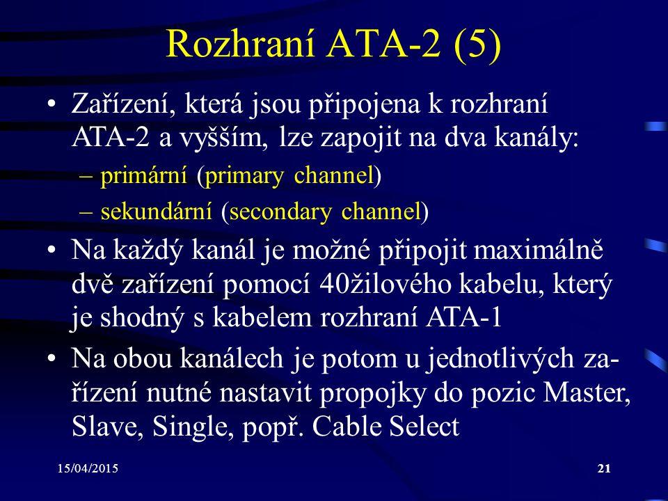Rozhraní ATA-2 (5) Zařízení, která jsou připojena k rozhraní ATA-2 a vyšším, lze zapojit na dva kanály: