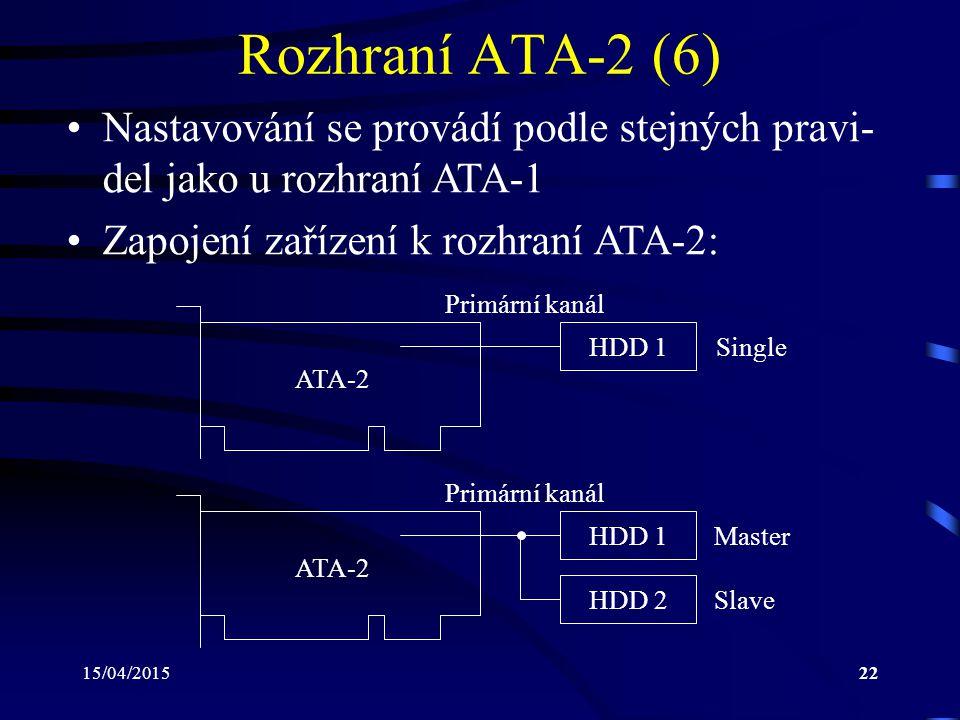 Rozhraní ATA-2 (6) Nastavování se provádí podle stejných pravi-del jako u rozhraní ATA-1. Zapojení zařízení k rozhraní ATA-2: