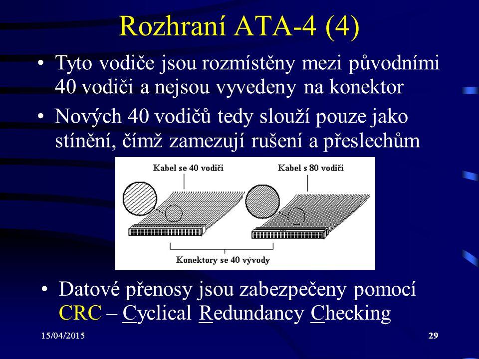Rozhraní ATA-4 (4) Tyto vodiče jsou rozmístěny mezi původními 40 vodiči a nejsou vyvedeny na konektor.