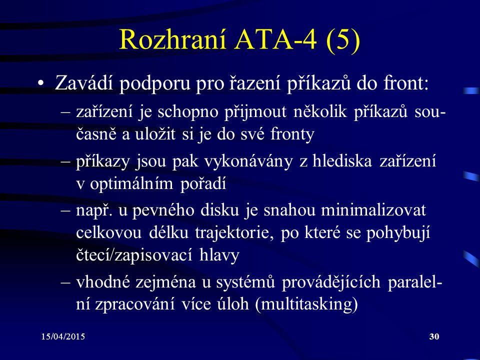 Rozhraní ATA-4 (5) Zavádí podporu pro řazení příkazů do front: