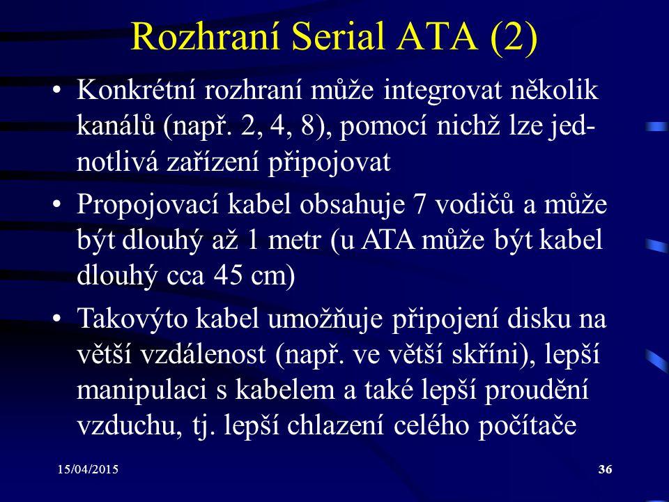 Rozhraní Serial ATA (2) Konkrétní rozhraní může integrovat několik kanálů (např. 2, 4, 8), pomocí nichž lze jed-notlivá zařízení připojovat.