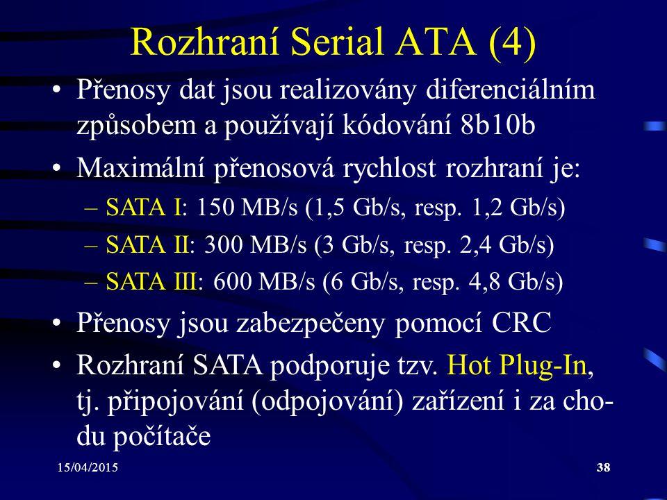 Rozhraní Serial ATA (4) Přenosy dat jsou realizovány diferenciálním způsobem a používají kódování 8b10b.