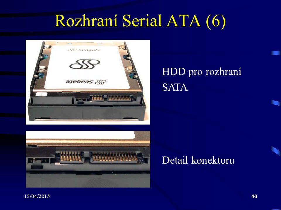 Rozhraní Serial ATA (6) HDD pro rozhraní SATA Detail konektoru