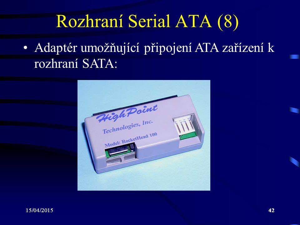 Rozhraní Serial ATA (8) Adaptér umožňující připojení ATA zařízení k rozhraní SATA: 12/04/2017