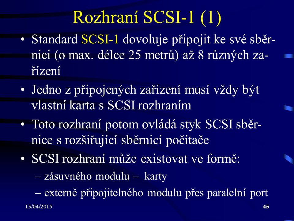 Rozhraní SCSI-1 (1) Standard SCSI-1 dovoluje připojit ke své sběr-nici (o max. délce 25 metrů) až 8 různých za-řízení.