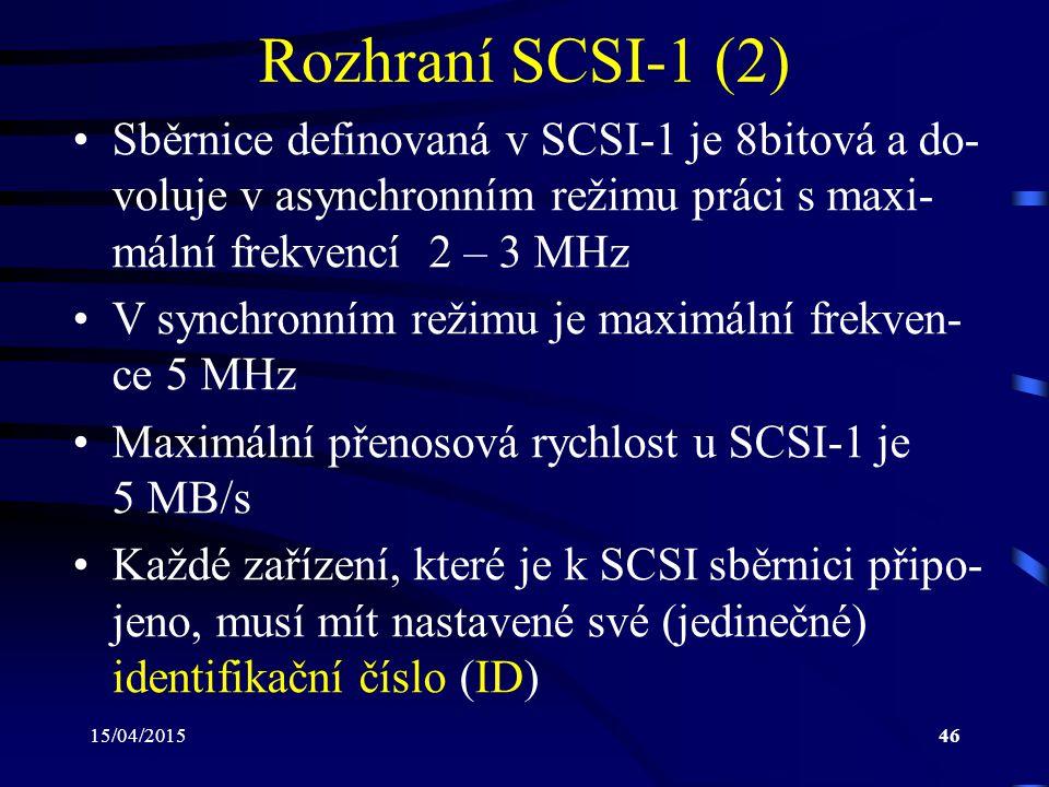 Rozhraní SCSI-1 (2) Sběrnice definovaná v SCSI-1 je 8bitová a do-voluje v asynchronním režimu práci s maxi-mální frekvencí 2 – 3 MHz.