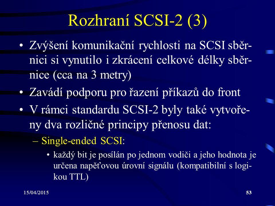 Rozhraní SCSI-2 (3) Zvýšení komunikační rychlosti na SCSI sběr-nici si vynutilo i zkrácení celkové délky sběr-nice (cca na 3 metry)