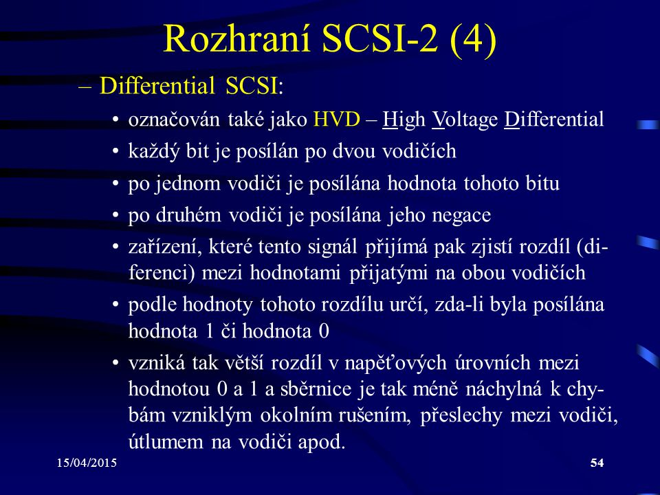 Rozhraní SCSI-2 (4) Differential SCSI: