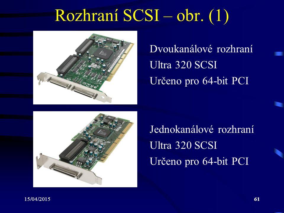 Rozhraní SCSI – obr. (1) Dvoukanálové rozhraní Ultra 320 SCSI