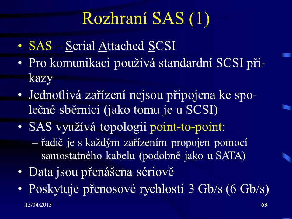 Rozhraní SAS (1) SAS – Serial Attached SCSI