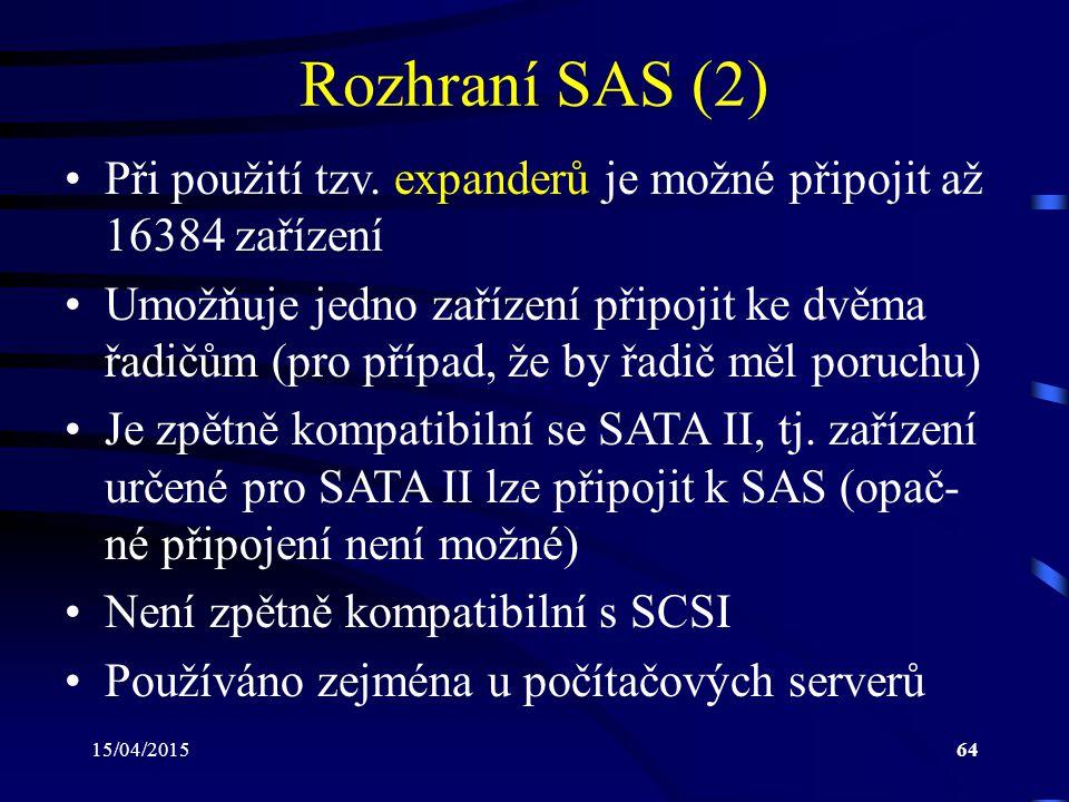 Rozhraní SAS (2) Při použití tzv. expanderů je možné připojit až 16384 zařízení.