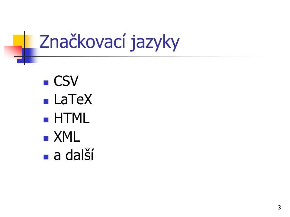 Značkovací jazyky CSV LaTeX HTML XML a další