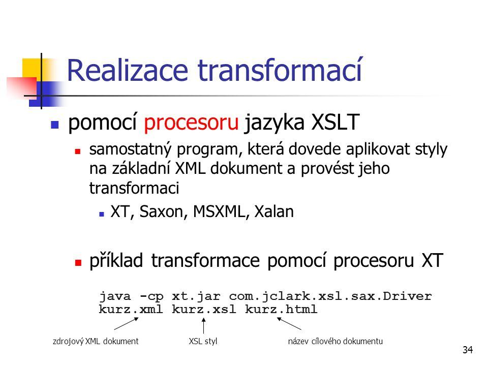 Realizace transformací