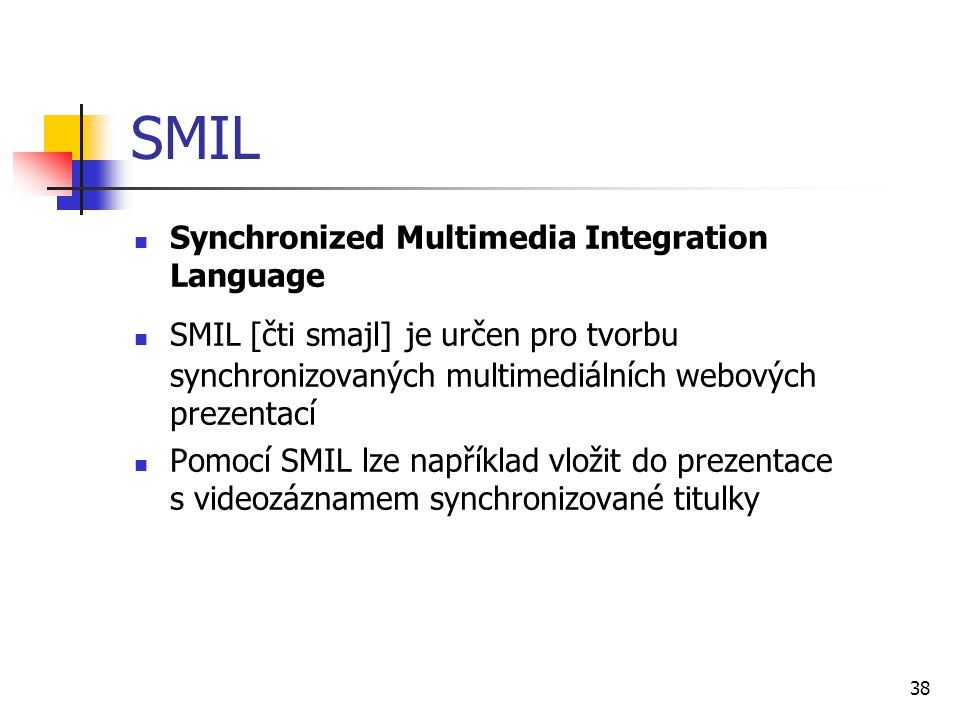 SMIL Synchronized Multimedia Integration Language