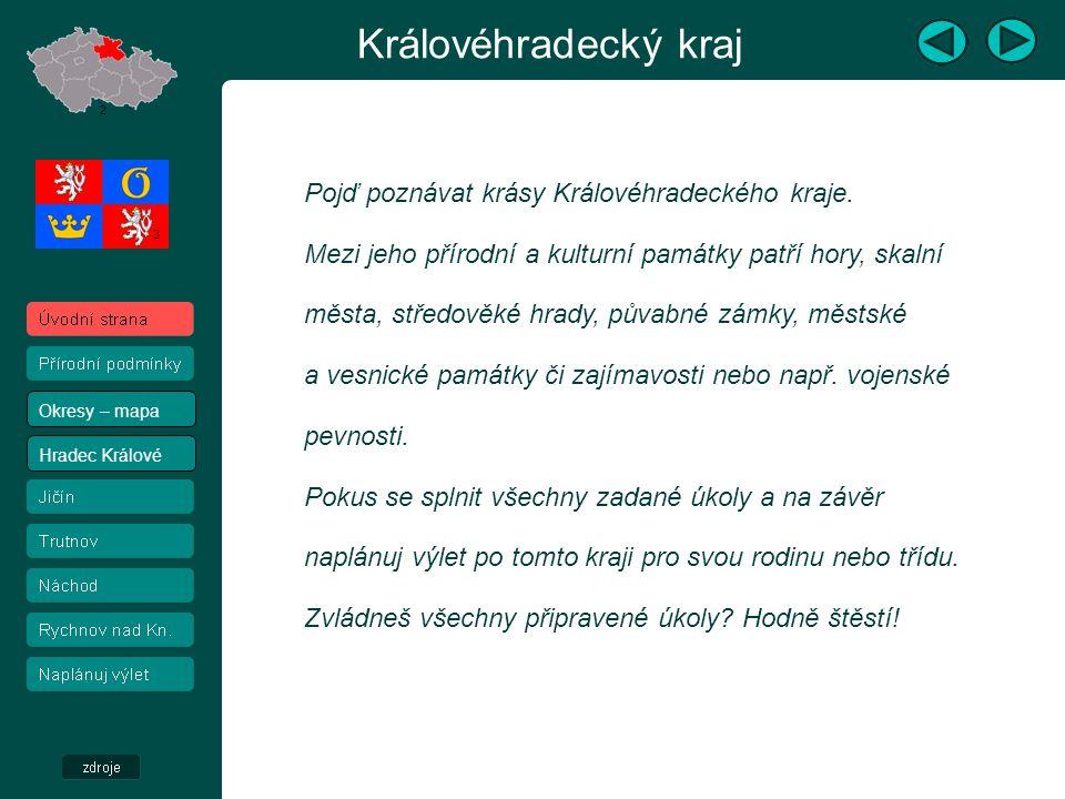 Královéhradecký kraj Pojď poznávat krásy Královéhradeckého kraje.