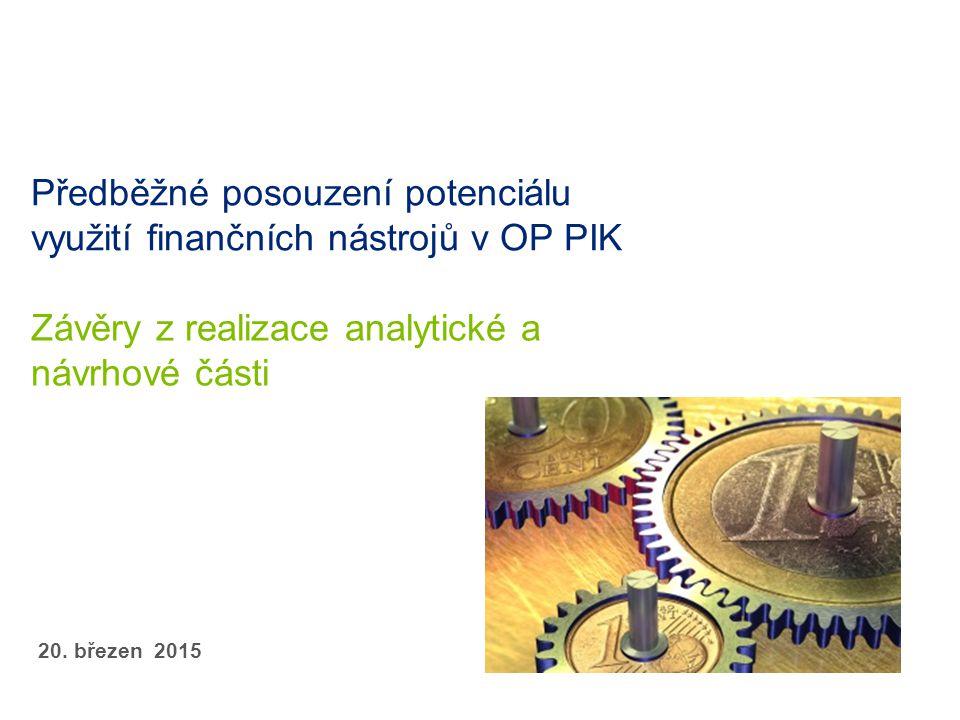 Předběžné posouzení potenciálu využití finančních nástrojů v OP PIK