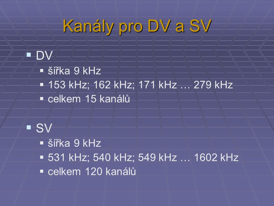 Kanály pro DV a SV DV SV šířka 9 kHz