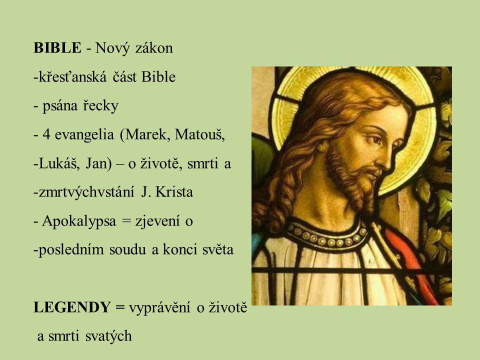 BIBLE - Nový zákon křesťanská část Bible. psána řecky. 4 evangelia (Marek, Matouš, Lukáš, Jan) – o životě, smrti a.