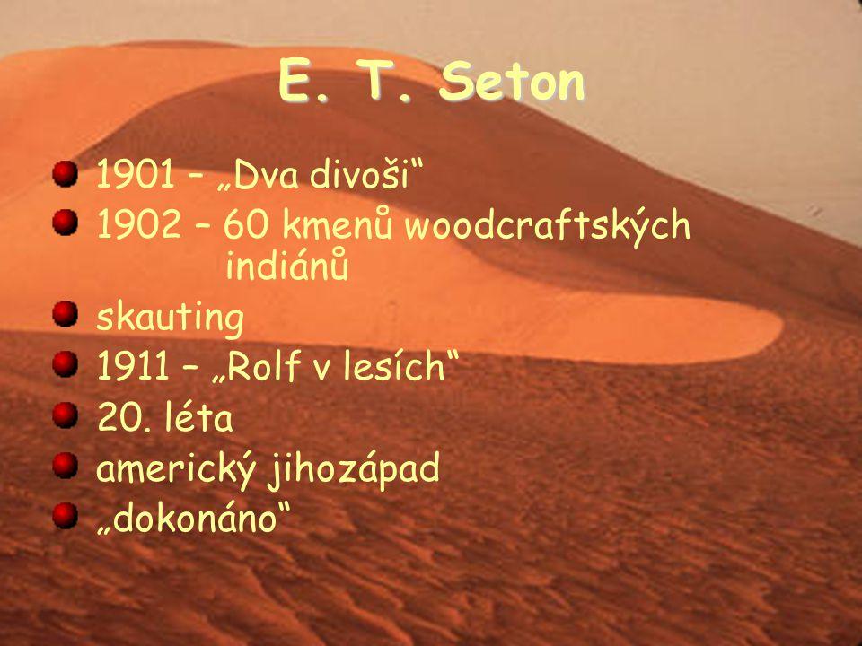 """E. T. Seton 1901 – """"Dva divoši 1902 – 60 kmenů woodcraftských indiánů"""