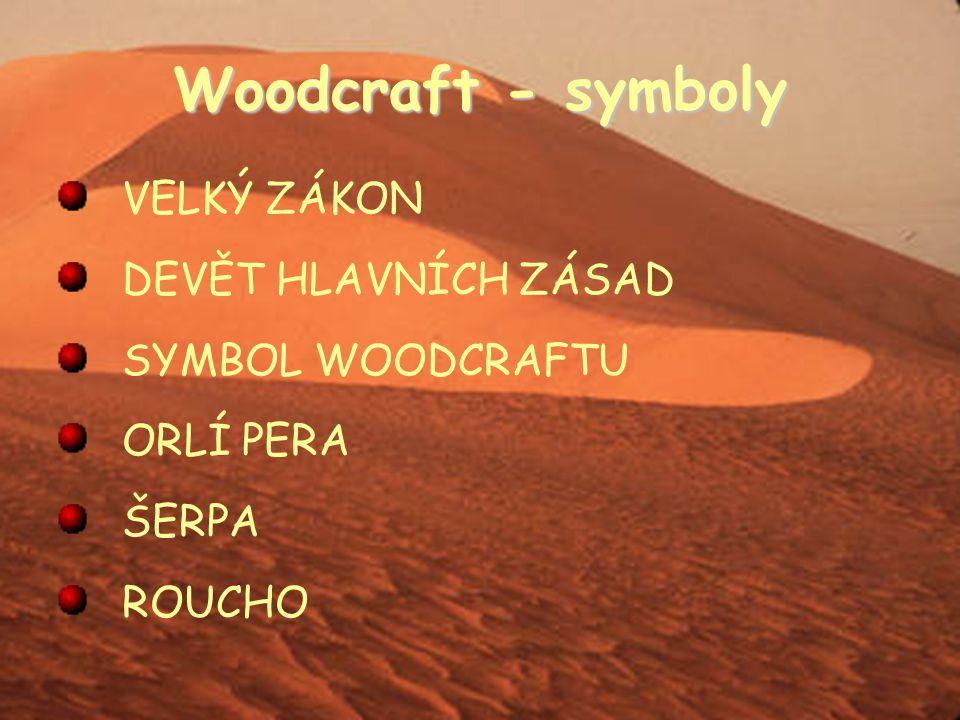 Woodcraft - symboly VELKÝ ZÁKON DEVĚT HLAVNÍCH ZÁSAD SYMBOL WOODCRAFTU